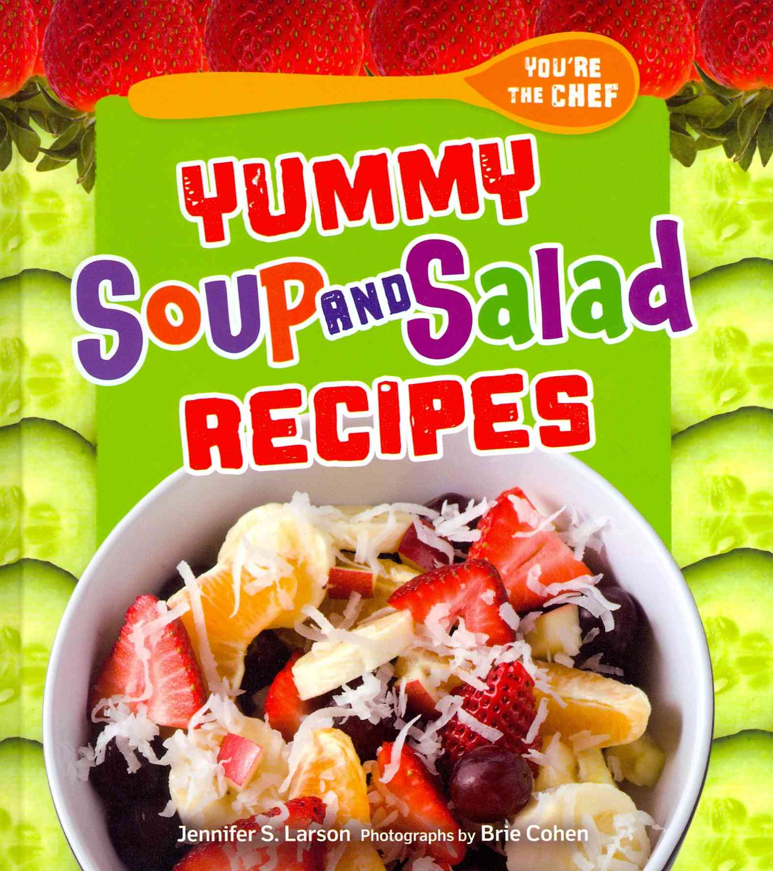 Yummy Soup and Salad Recipes By Larson, Jennifer S.