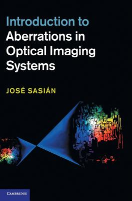 Introduction to Aberrations in Optical Imaging Systems By Sasian, Jose