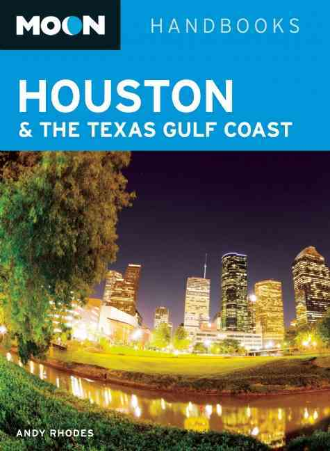 Moon Houston & the Texas Gulf Coast By Rhodes, Andy